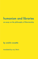 Humanism and Libraries: An Essay on the Philosophy of Librarianship