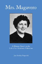 Mrs. Magavero: A History Based on the Career of an Academic Librarian